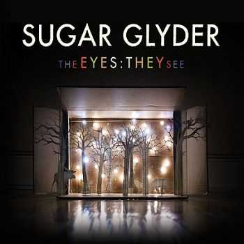 Sugar Glyder - The Eyes: They See (2013)