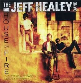 The Jeff Healey Band - House on fire : The Jeff Healey Band Demos & Rarities (2013)