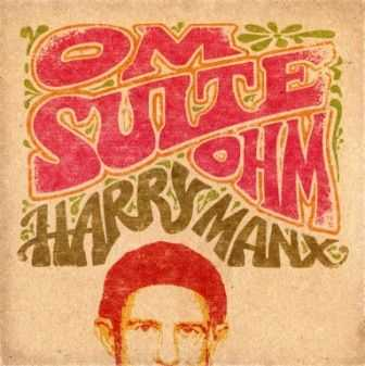 Harry Manx - Om Suite Ohm 2012