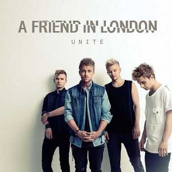 A Friend In London - Unite [Deluxe Version] (2013)