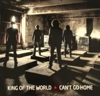 King Of The World - Can't Go Home (2013)