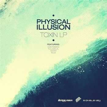 Physical Illusion - Toxin (2013)