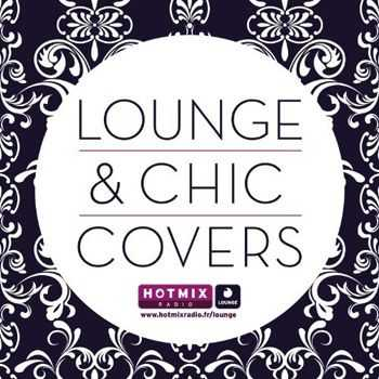 VA - Lounge & Chic Covers by Hotmix Radio (2013)