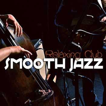 VA - Smooth Jazz - Relaxing Club (2013)