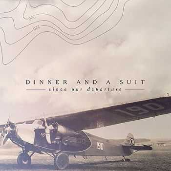 Dinner And A Suit - Since Our Departure (2012)