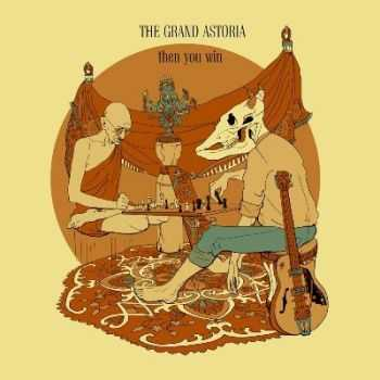 The Grand Astoria  - Then You Win [EP]  (2013)