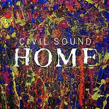 Civil Sound - Home (2013)