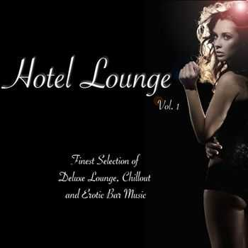 VA - Hotel Lounge, Vol. 1 (Finest Selection of Deluxe Lounge, Chillout and Erotic Bar Music) (2013)