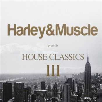 Harley and Muscle Pres. House Classics III (2013) 2 CD