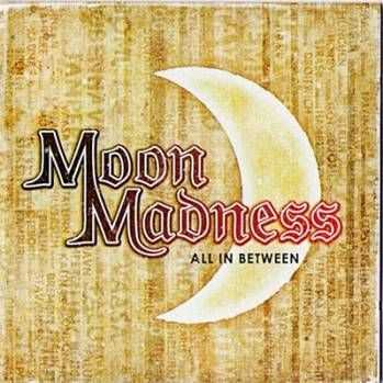 Moon Madness - All In Between (2008)