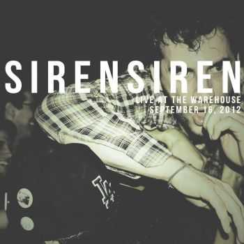 SirenSiren - Live at the Warehouse (2013)