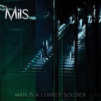 MiLS - Man Is A Lonely Soldier (2013)