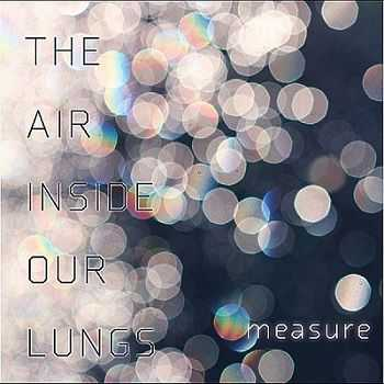 Measure - The Air Inside Our Lungs (2012)