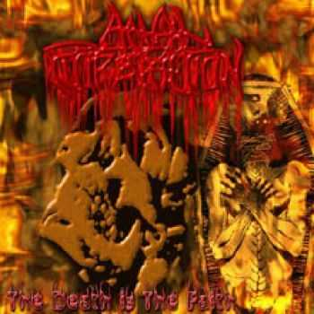 Anal Putrefaction - Death Is The Faith (Demo) (2002)