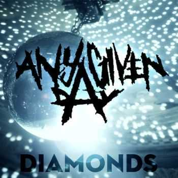Any Given Day - Diamonds (Single) (2013)