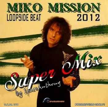 Miko Mission - Loopside Beat (Super Mix) (2012)