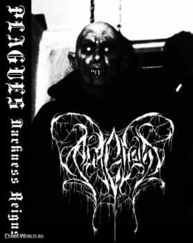 Plagues - Darkness Reigns (Demo)  (2013)