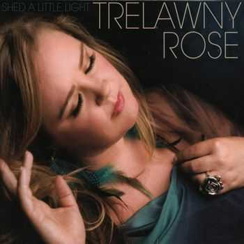 Trelawny Rose - Shed A Little Light (2013)