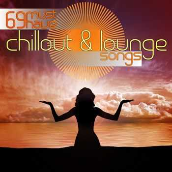 VA - 69 Must Have Chillout & Lounge Songs (2013)