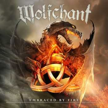 Wolfchant - Embraced By Fire (Limited Edition) (2013)