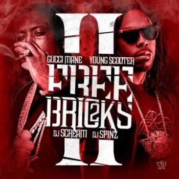 Gucci Mane & Young Scooter - Free Bricks 2 (2013)