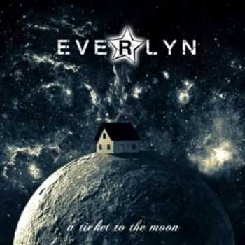 Everlyn - A Ticket To The Moon (2013)