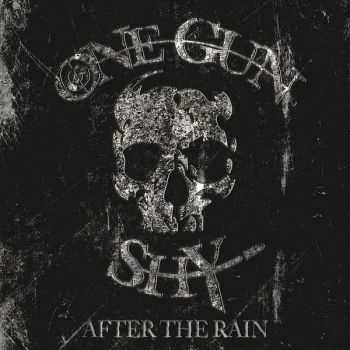 One Gun Shy - After The Rain 2013