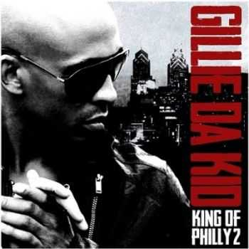 Gillie Da Kid - King Of Philly 2 (2013)
