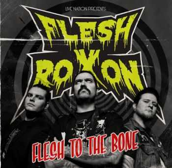 Flesh Roxon - Flesh to the Bone (2013)