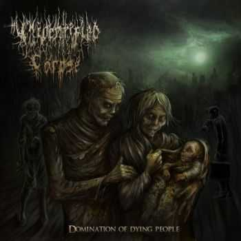 Unidentified Corpse - Domination Of Dying People [EP] (2013)