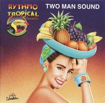 Two Man Sound - Rhythmo Tropical CLassics (1992)
