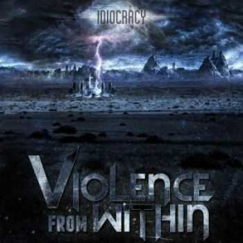 Violence From Within - Idiocracy (2013)