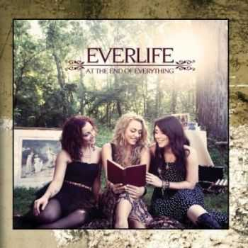 Everlife - At the End Of Everything (2013)