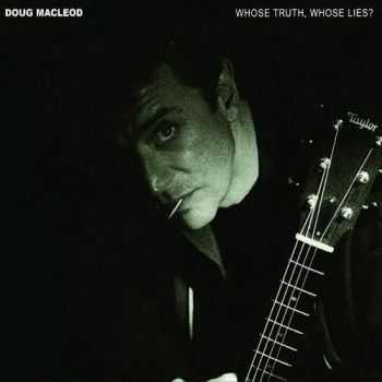 Doug MacLeod - Whose Truth, Whose Lies? (2000)