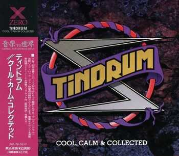 Tindrum - Cool, Calm & Collected (1992) [Japanese Ed.]