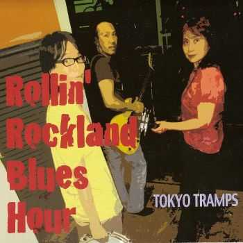 Tokyo Tramps - Rollin' Rockland Blues Hour (2013) FLAC