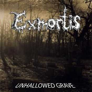 Exmortis - Unhallowed Grave (2011)