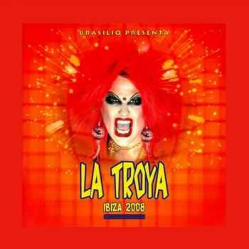 Brasilio presents La Troya - Ibiza 2008 - Unmixed Edition (2013)