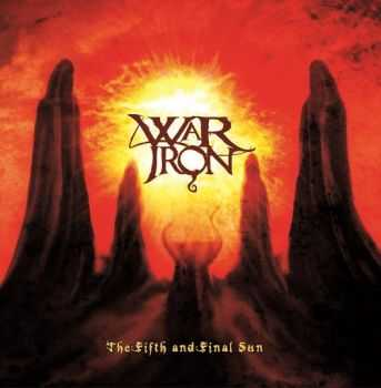 War Iron - The Fifth And Final Sun (2012)
