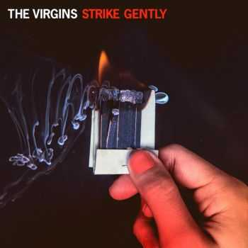 The Virgins - Strike Gently (2013)