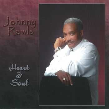 Johnny Rawls - Heart & Soul (2006) HQ