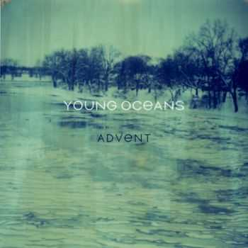 Young Oceans - Advent [Deluxe Edition] (2013)