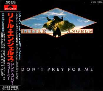 Little Angels - Don't Prey For Me (1989) [Japanese Ed.]