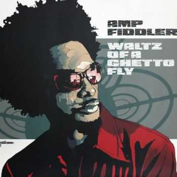 Amp Fiddler - Waltz Of A Ghetto Fly (2004)