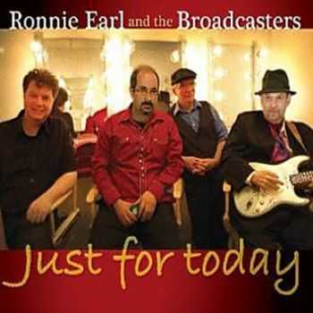 Ronnie Earl & Broadcasters - Just for Today (2013)