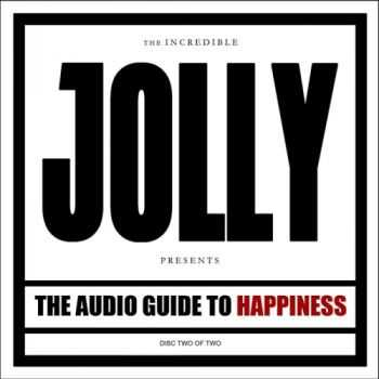 Jolly - The Audio Guide to Happiness [Part 2] (2013)