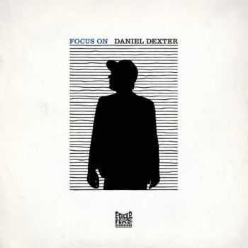 Daniel Dexter - Focus On (2013)
