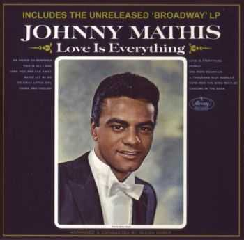 Johnny Mathis - Love Is Everything `65 / Broadway `64