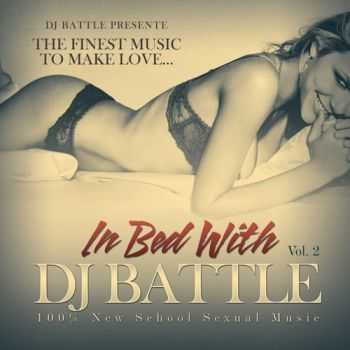 VA - In Bed With DJ Battle, Vol. 2 (The Finest Music to Make Love) (2013)