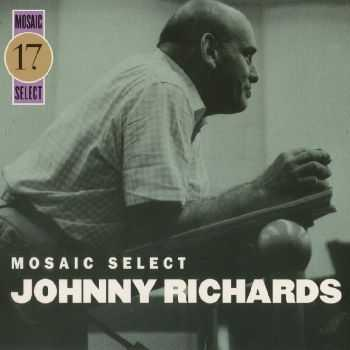 Johnny Richards - Mosaic Select 17 (1955-66) [3CD BoxSet] (2005)